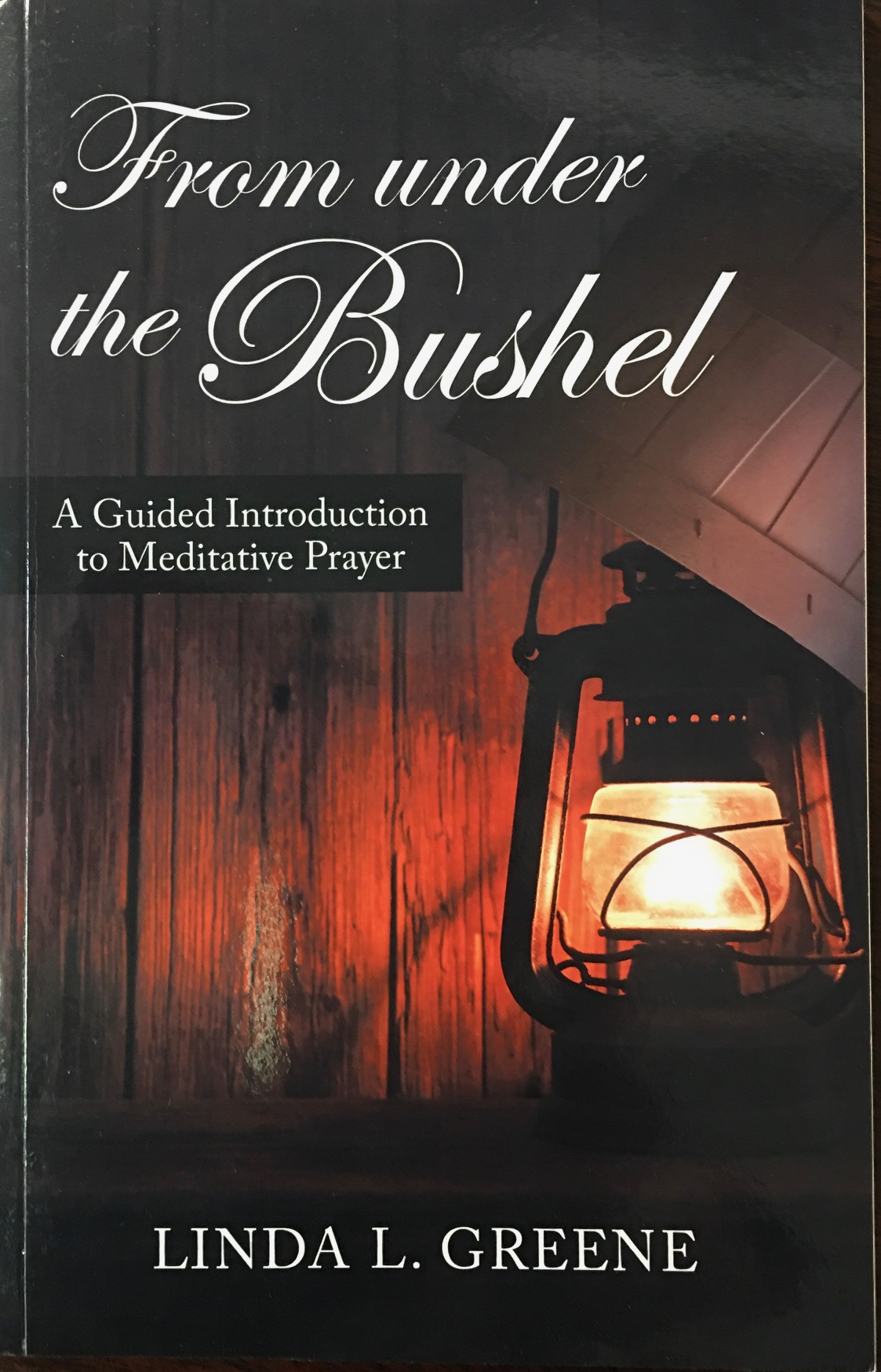 Image for From under the Bushel: A Guided Introduction to Meditative Prayer
