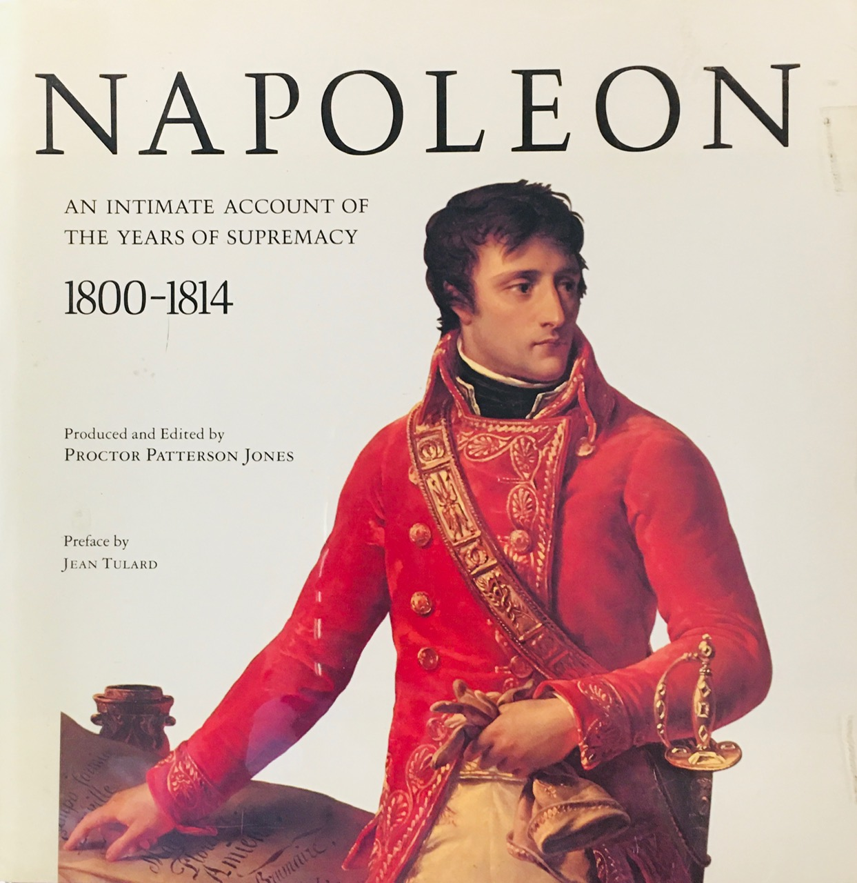 Image for Napoleon: An Intimate Account of the Years of Supremacy 1800-1814