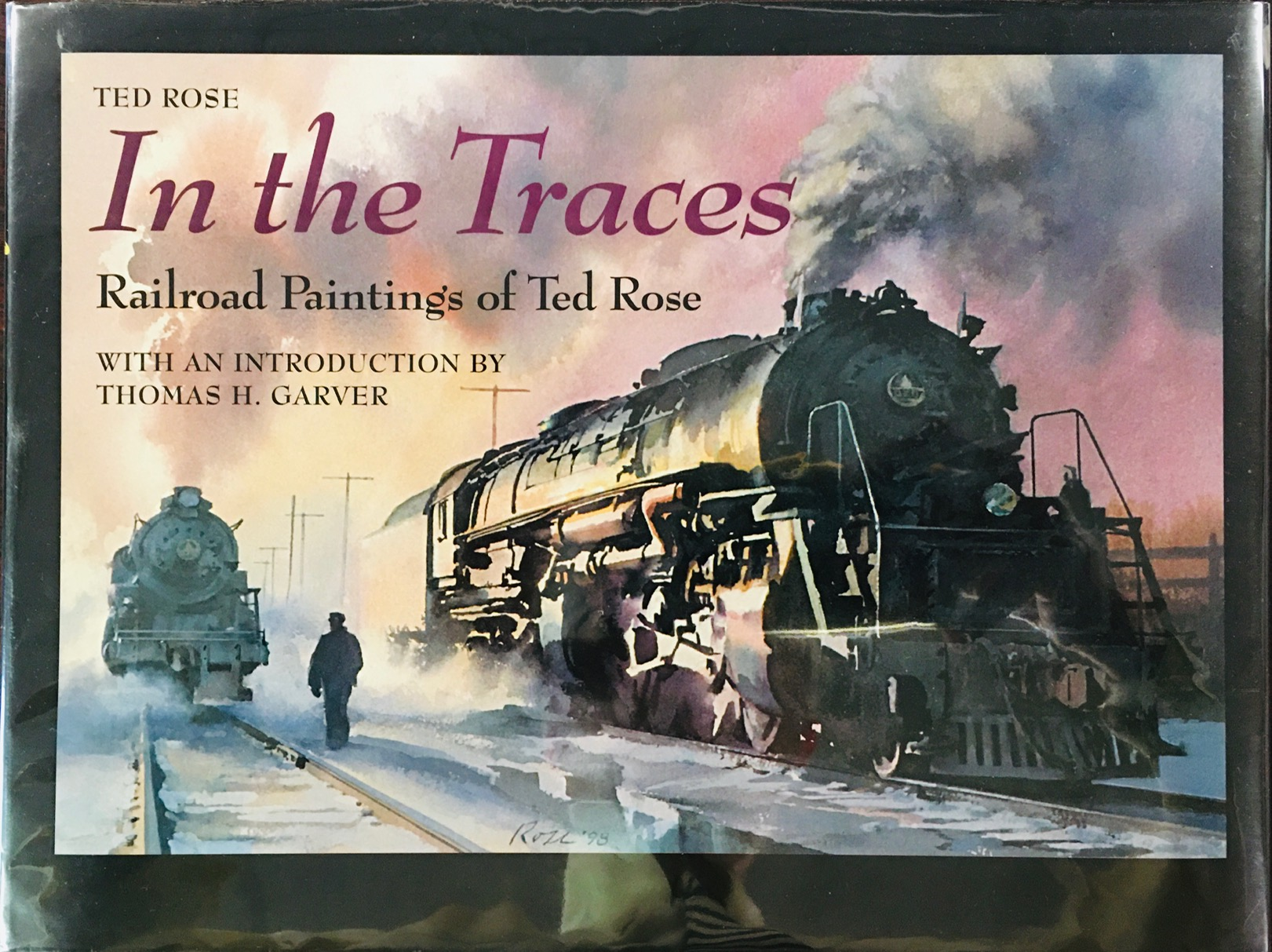 Image for In the Traces: Railroad Paintings of Ted Rose (Railroads Past and Present)