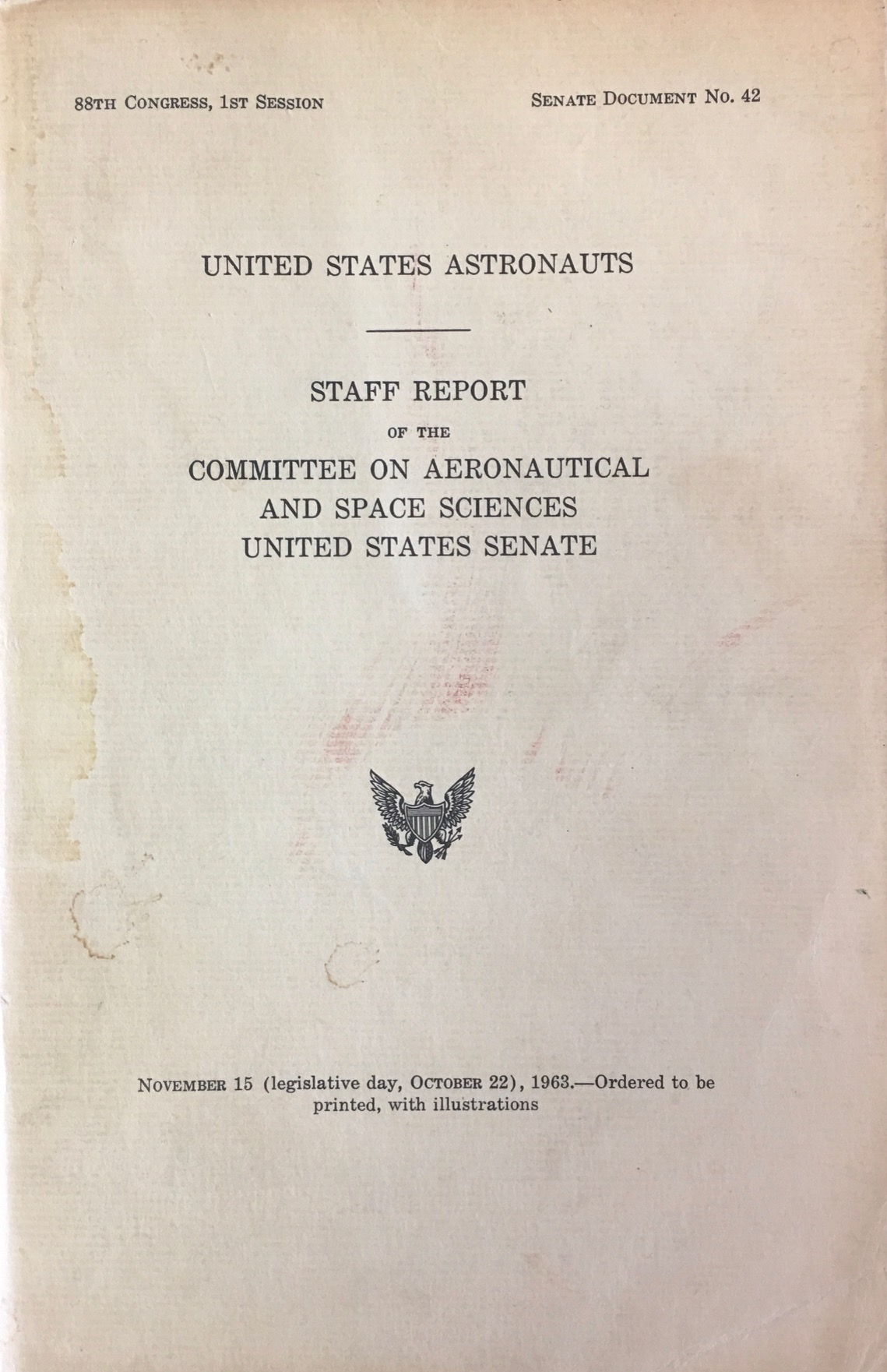 Image for United States Astronauts: Staff Report on the Committee on Aeronautical and Space Sciences United States Senate (88th Congress - 1st Session / Document No. 42)