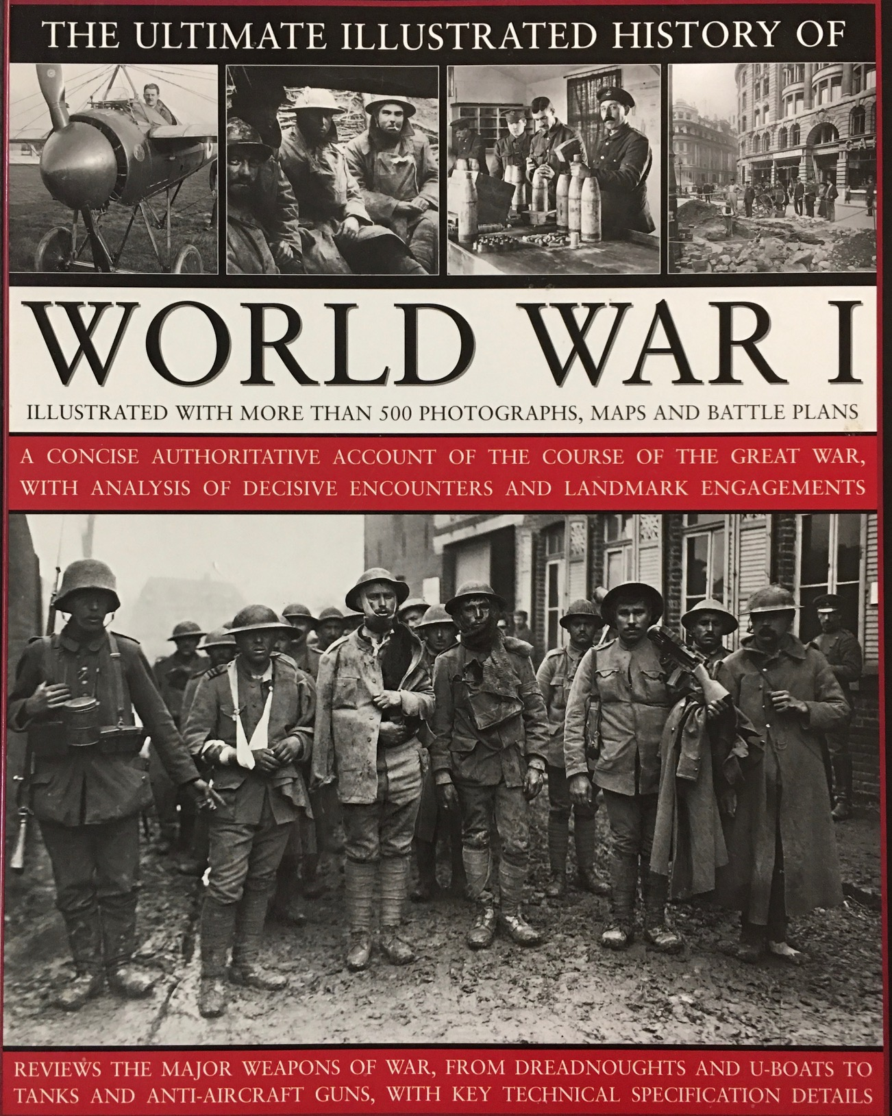 Image for The Ultimate Illustrated History of World War I: A concise authoritative account of the course of the Great War, with analysis of decisive encounters and landmark engagements