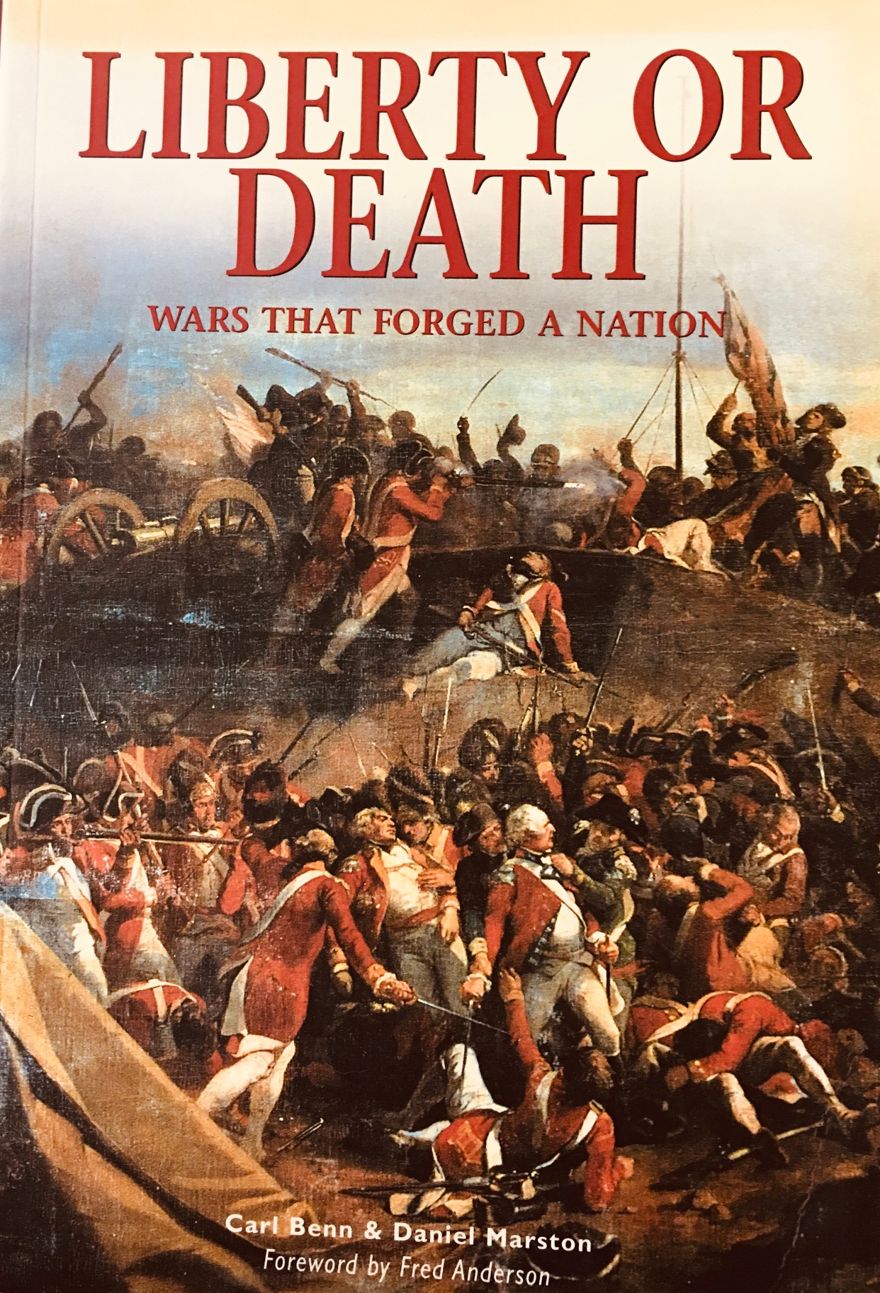 Image for Liberty or Death: Wars That Forged A Nation (Essential Histories)