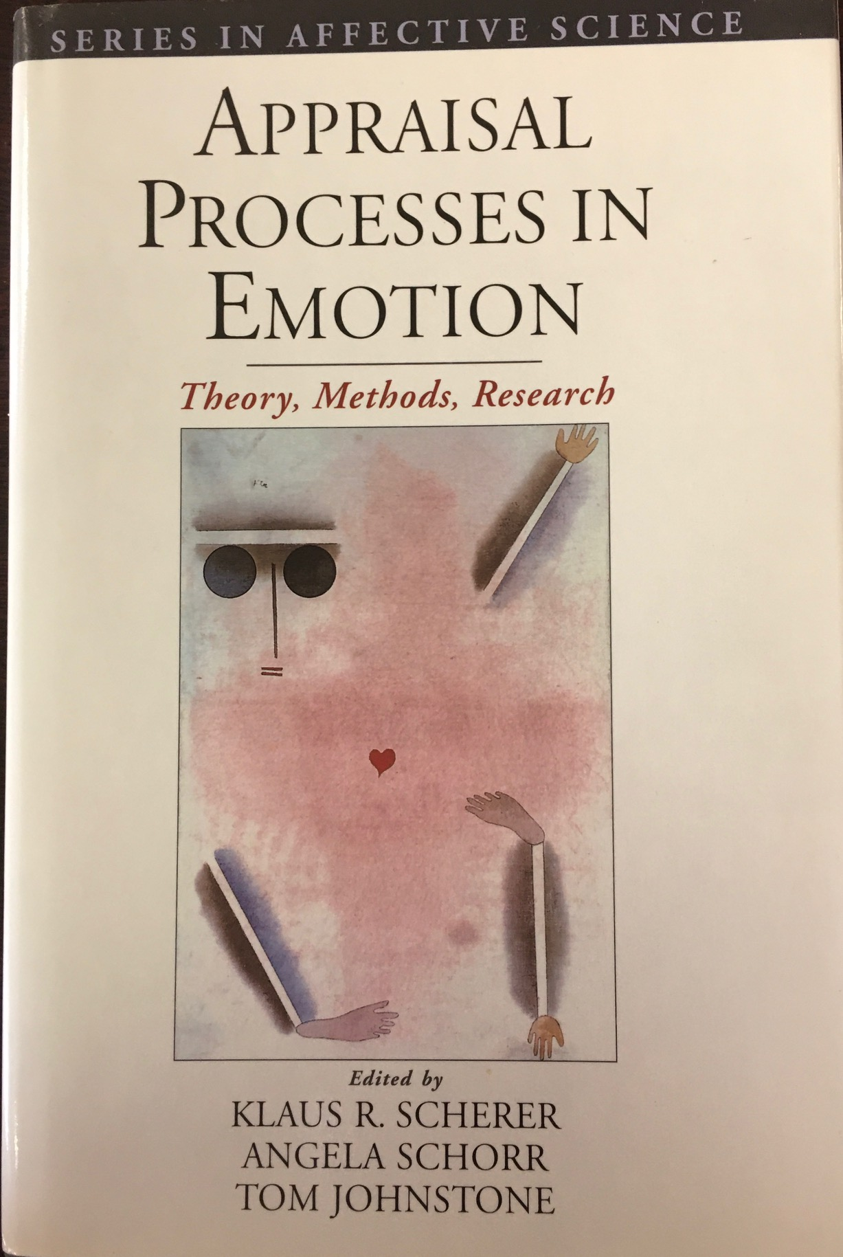 Image for Appraisal Processes in Emotion: Theory, Methods, Research (Series in Affective Science)