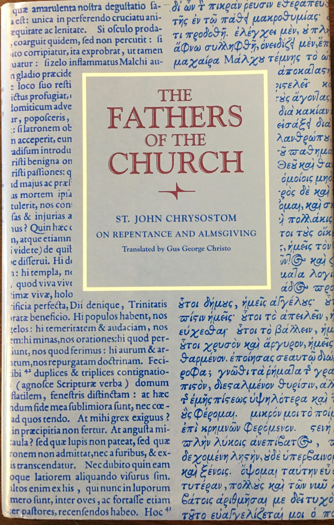 Image for St. John Chrysostom on Repentance and Almsgiving (The Fathers of the Church, Vol. 96)