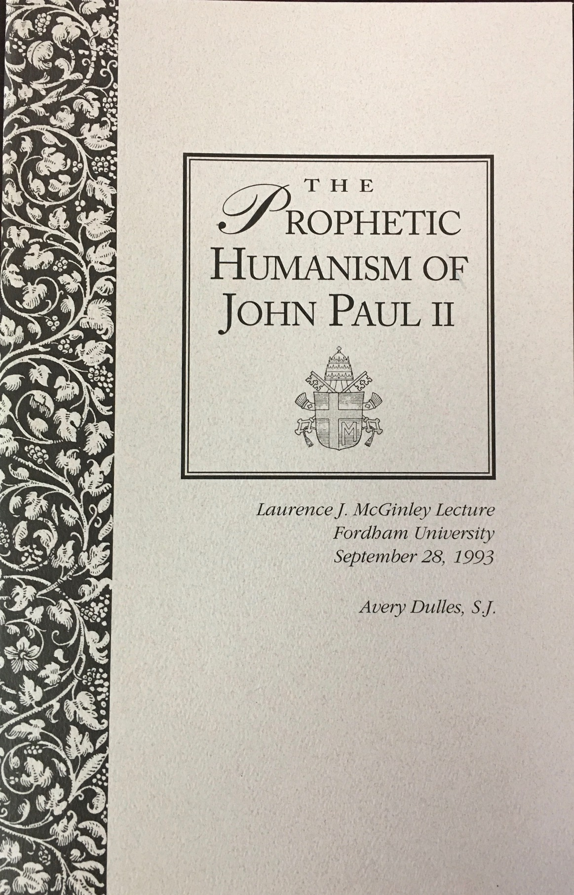 Image for The Prophetic Humanism of John Paul II (Lawrence J. McGinley Lecture - Fordham University, September 28, 1993)