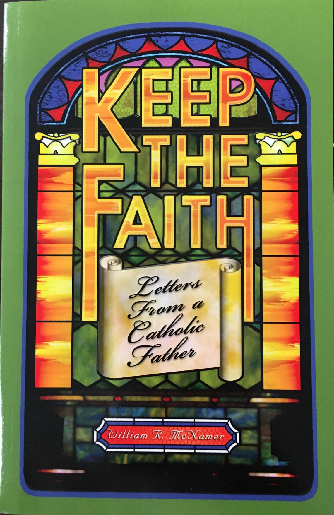 Image for Keep the Faith: Letters From a Catholic Father
