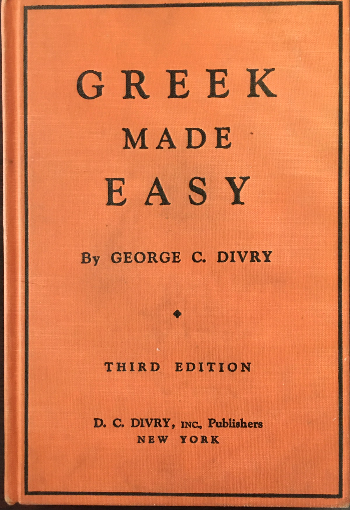Image for Greek Made Easy: a Simplified Method of Instruction in Modern Greek for Schools and Self Study