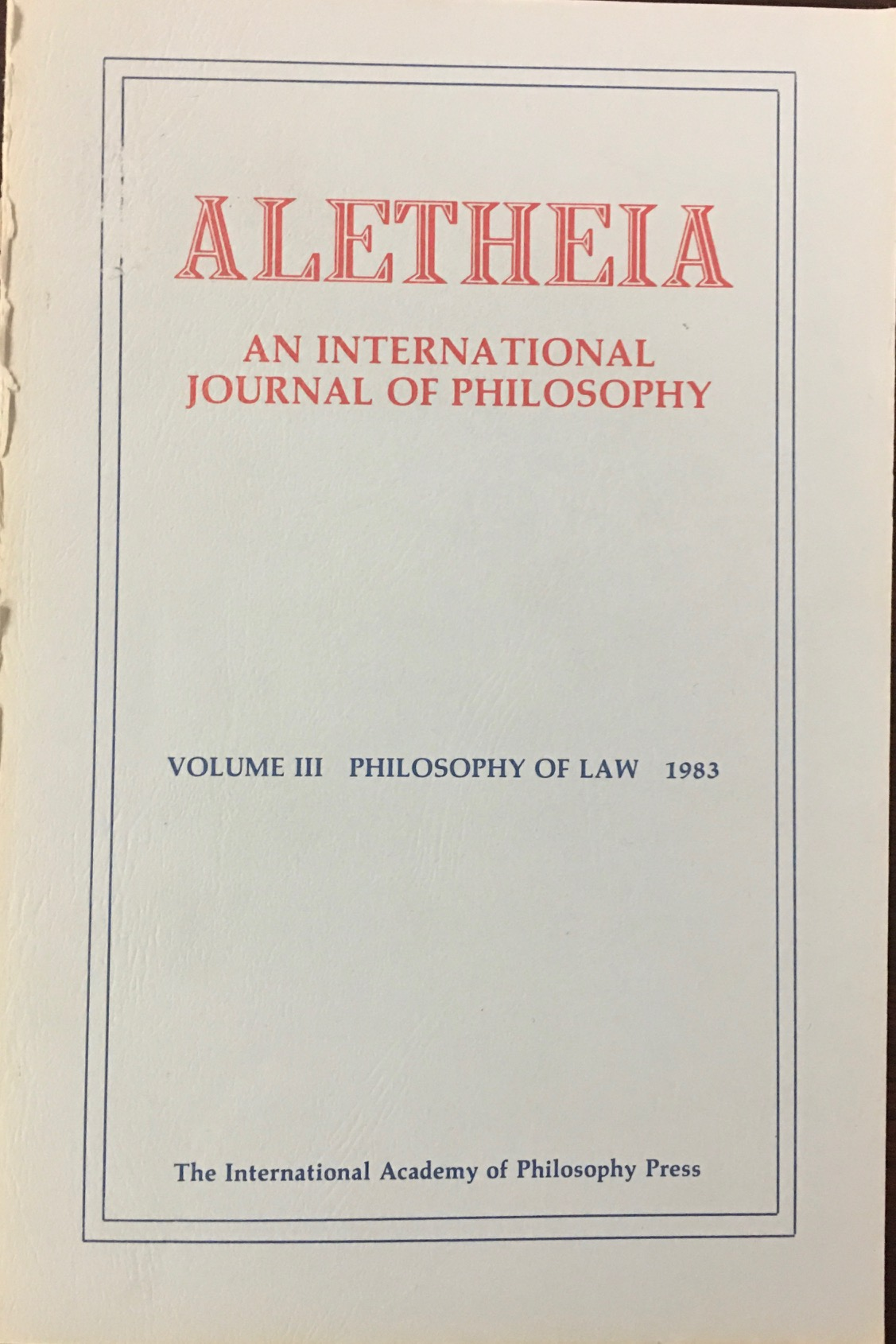 Image for Aletheia: An International Journal of Philosophy, Volume III - The Philosophy of Law (1983)