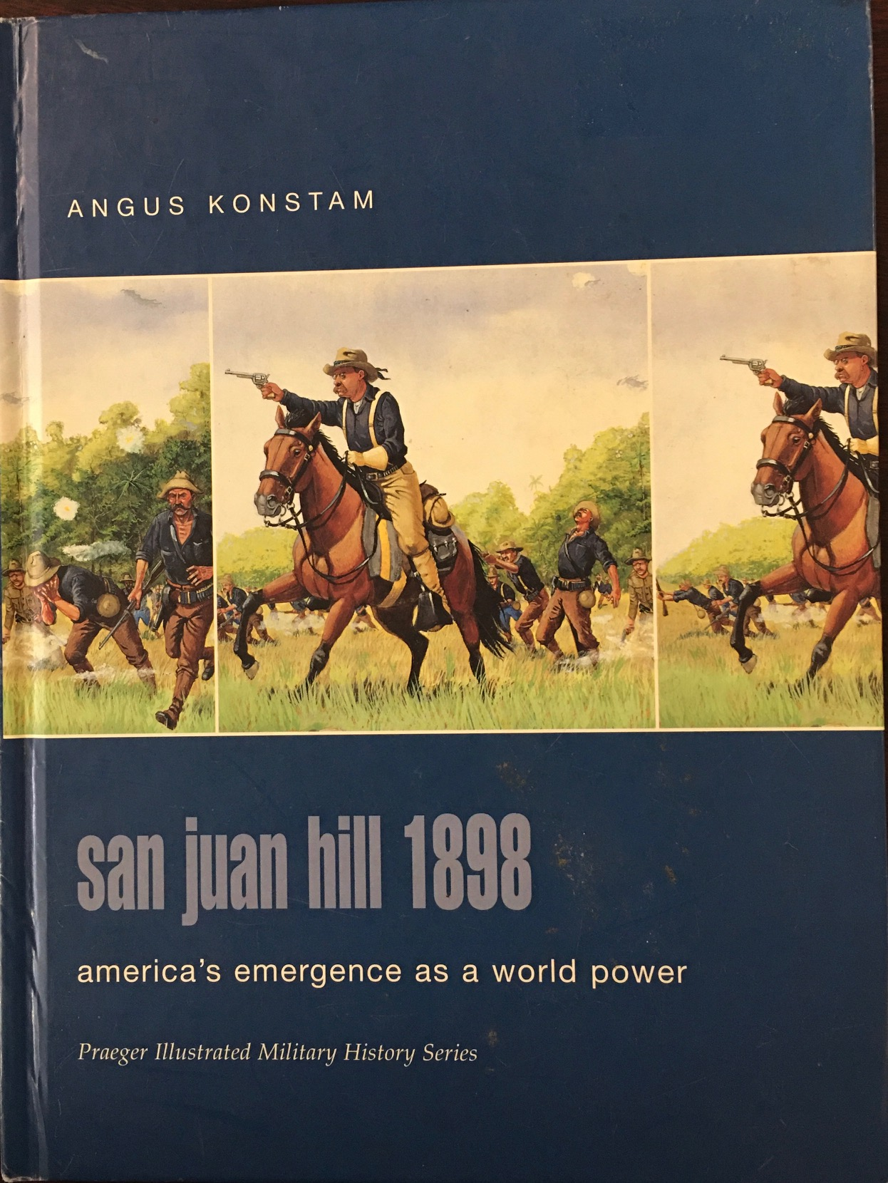 Image for San Juan Hill 1898: America's Emergence as a World Power (Praeger Illustrated Military History)