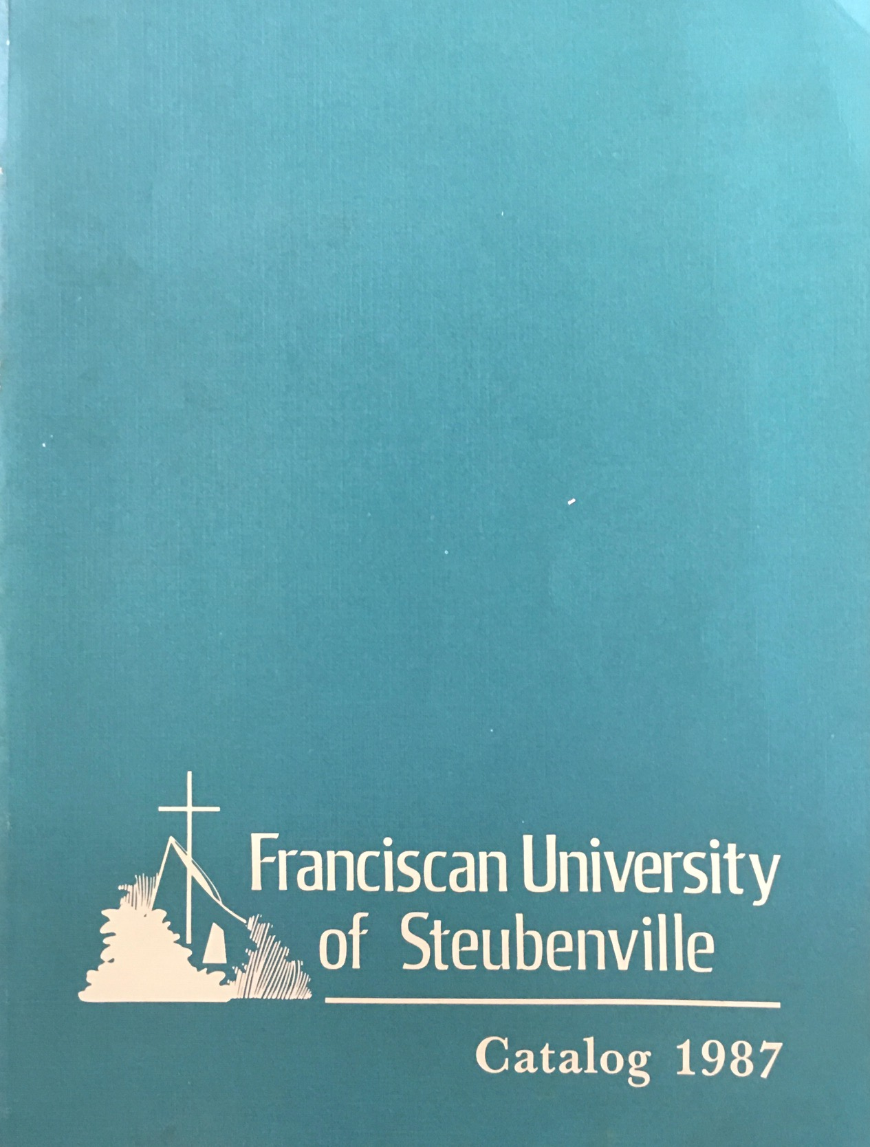 Image for Franciscan University of Steubenville Catalog 1987