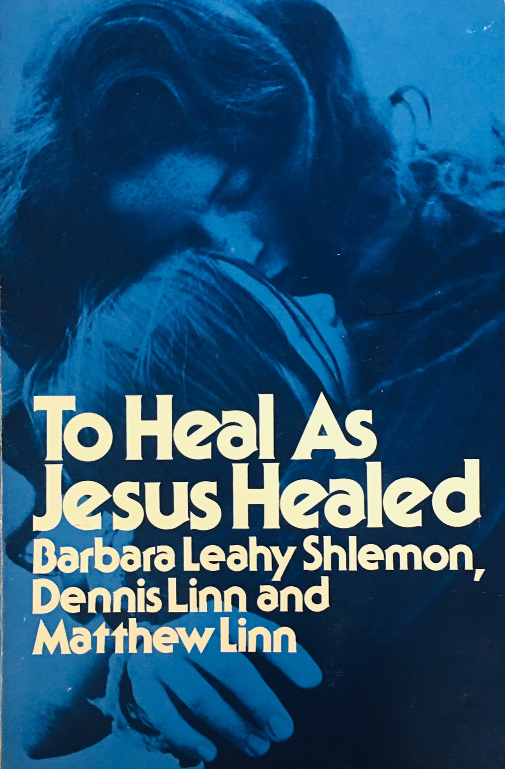 Image for To Heal As Jesus Healed