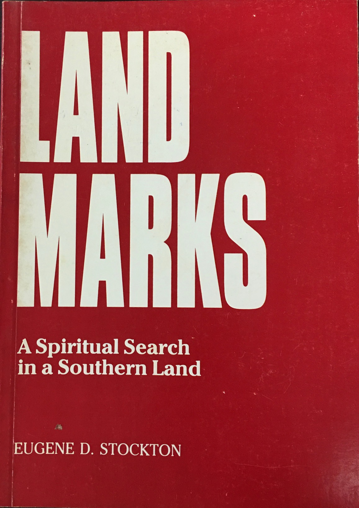 Image for Land Marks : A Spiritual Search in a Southern Land