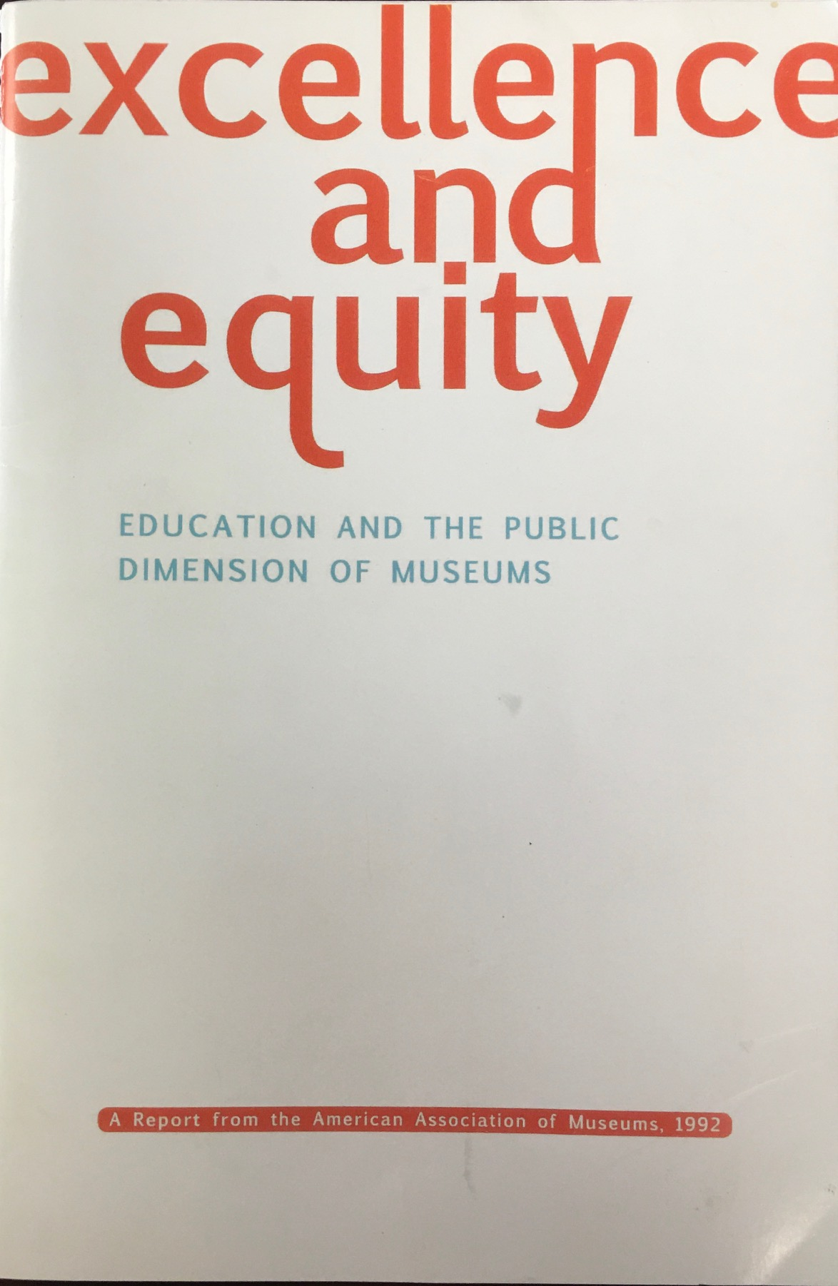 Image for Excellence and Equity: Education and the Public Dimension of Museums - 3rd Edition (2008)