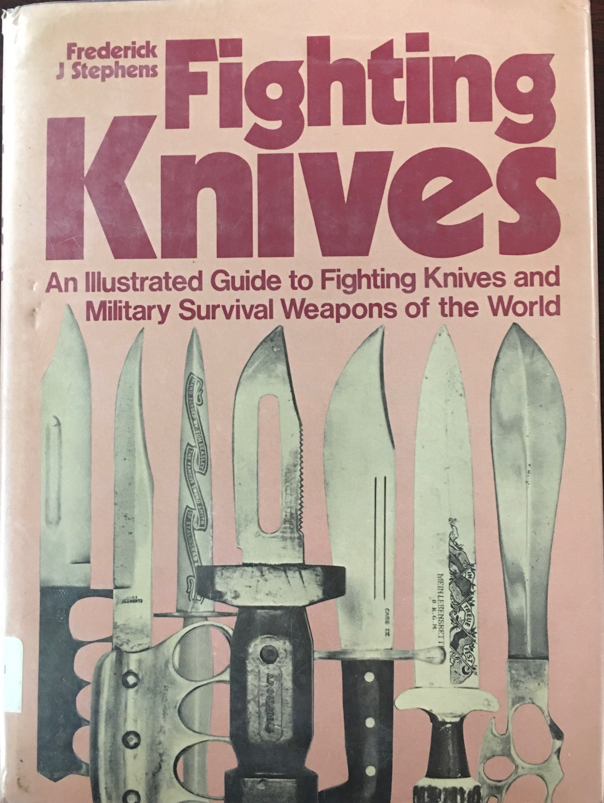 Image for Fighting Knives: An Illustrated Guide to Fighting Knives and Military Survival Weapons of the World
