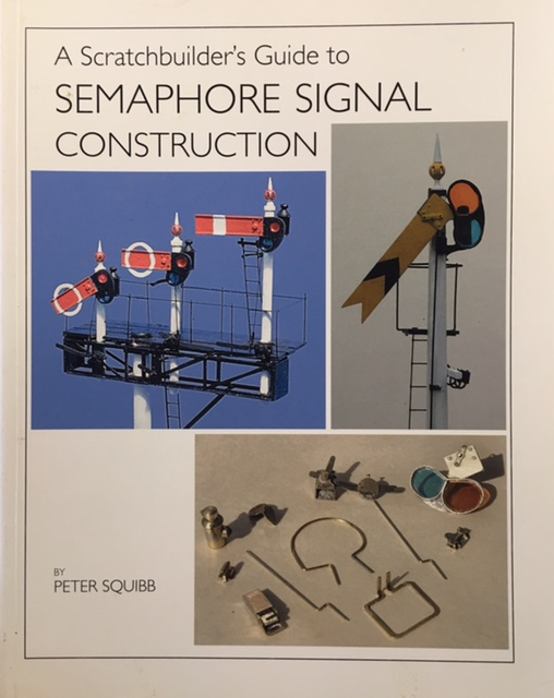 Image for A Scratchbuilder's Guide to Semaphore Signal Construction