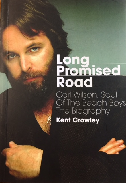 Image for Long Promised Road: Carl Wilson, Soul of the Beach Boys - The Biography