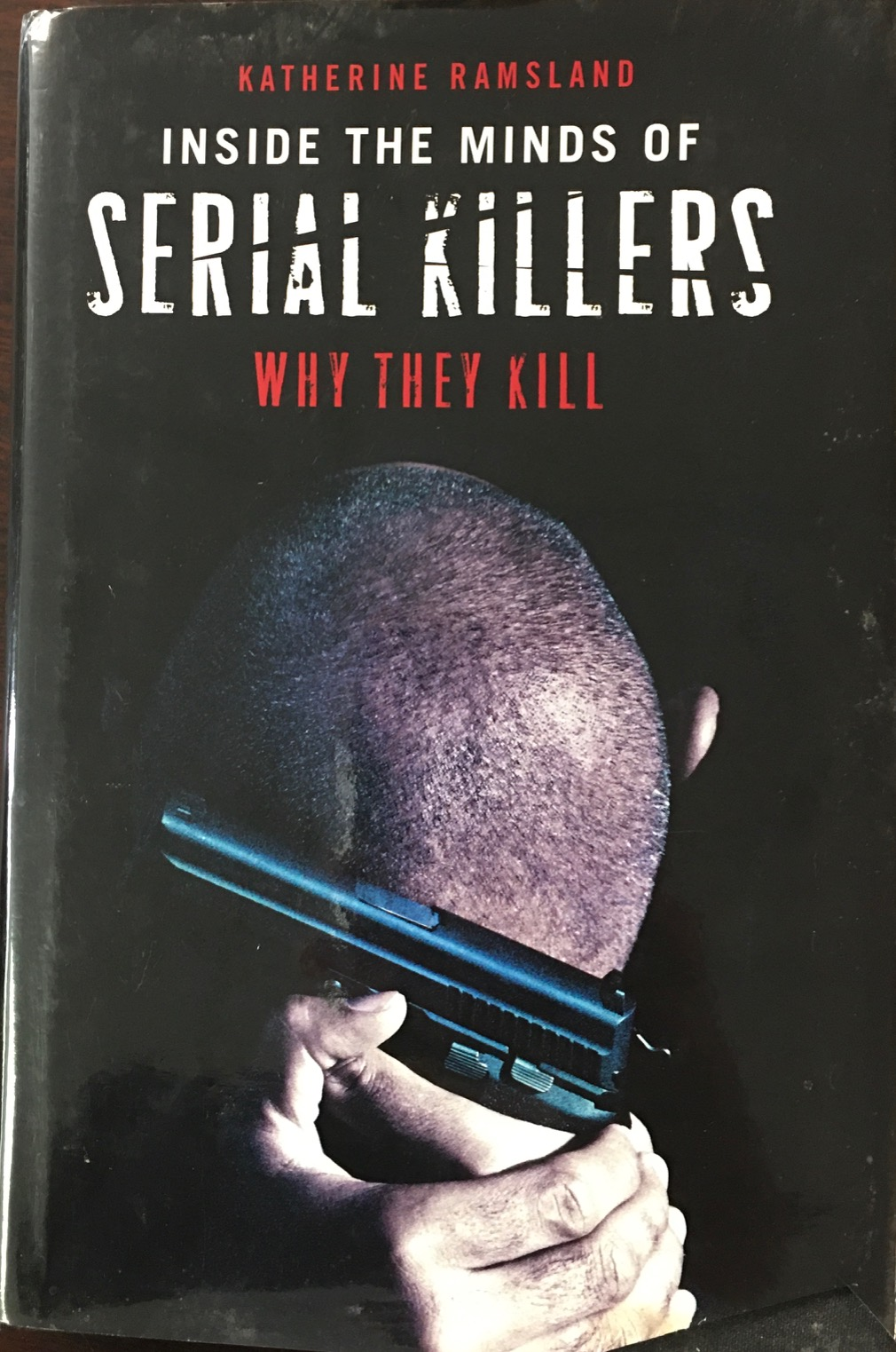 Image for Inside the Minds of Serial Killers: Why They Kill