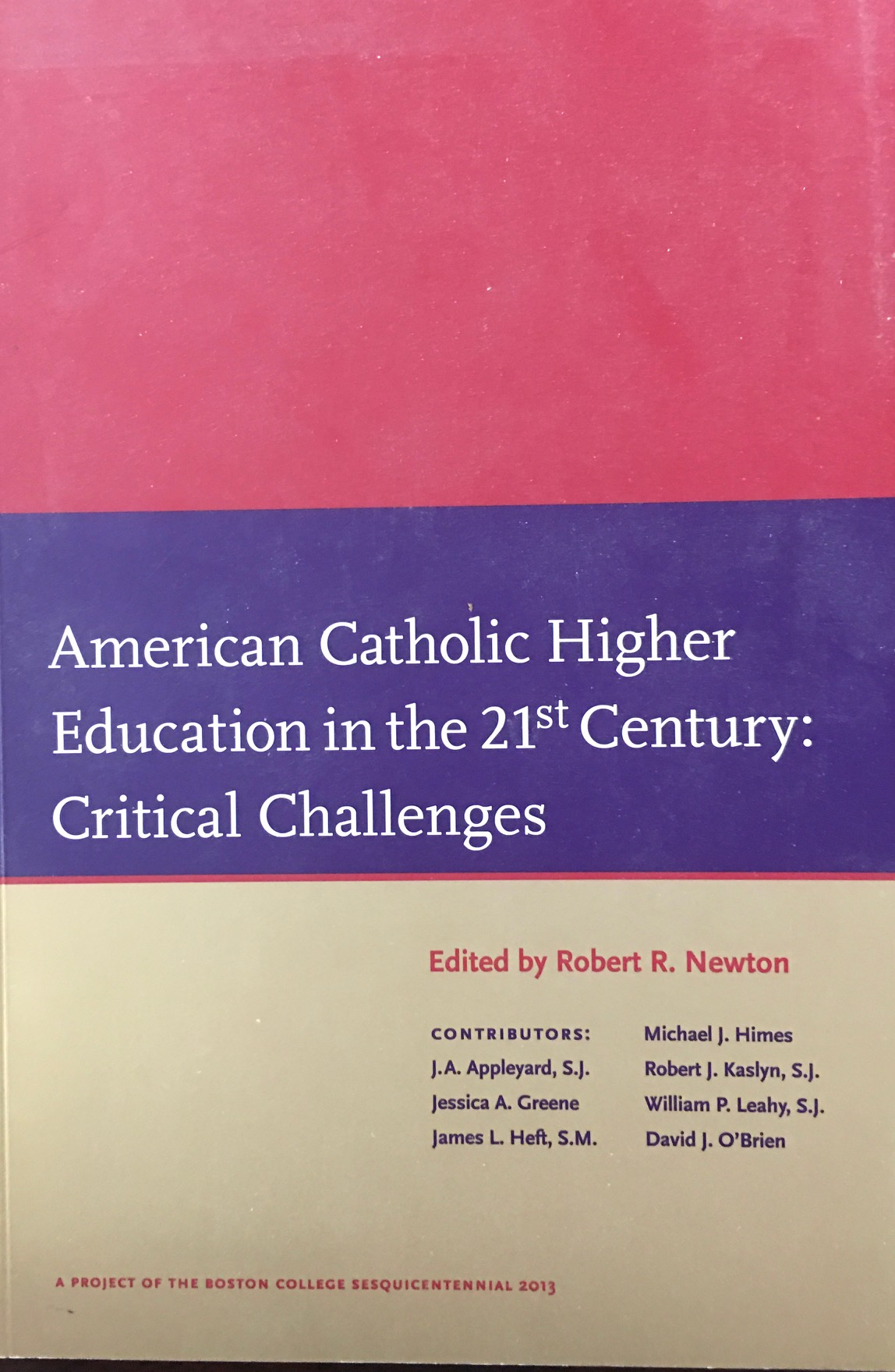 Image for American Catholic higher Education In the 21st Century: Critical Challenges (A Project of the Boston College Sesquicentennial - 2013)