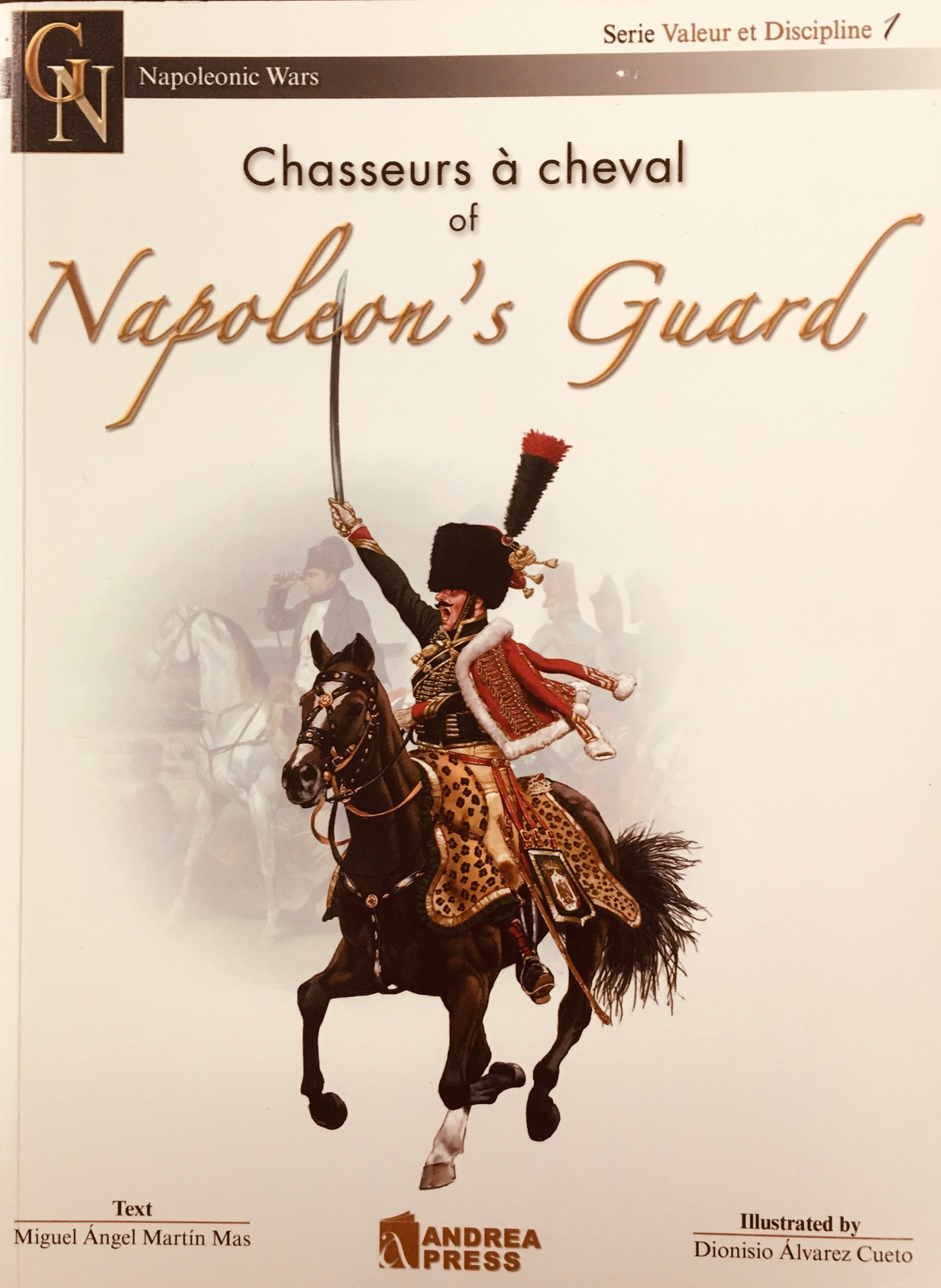 Image for Chasseurs a Cheval of Napoleon's Guard (Valor et Discipline - Volume 1)