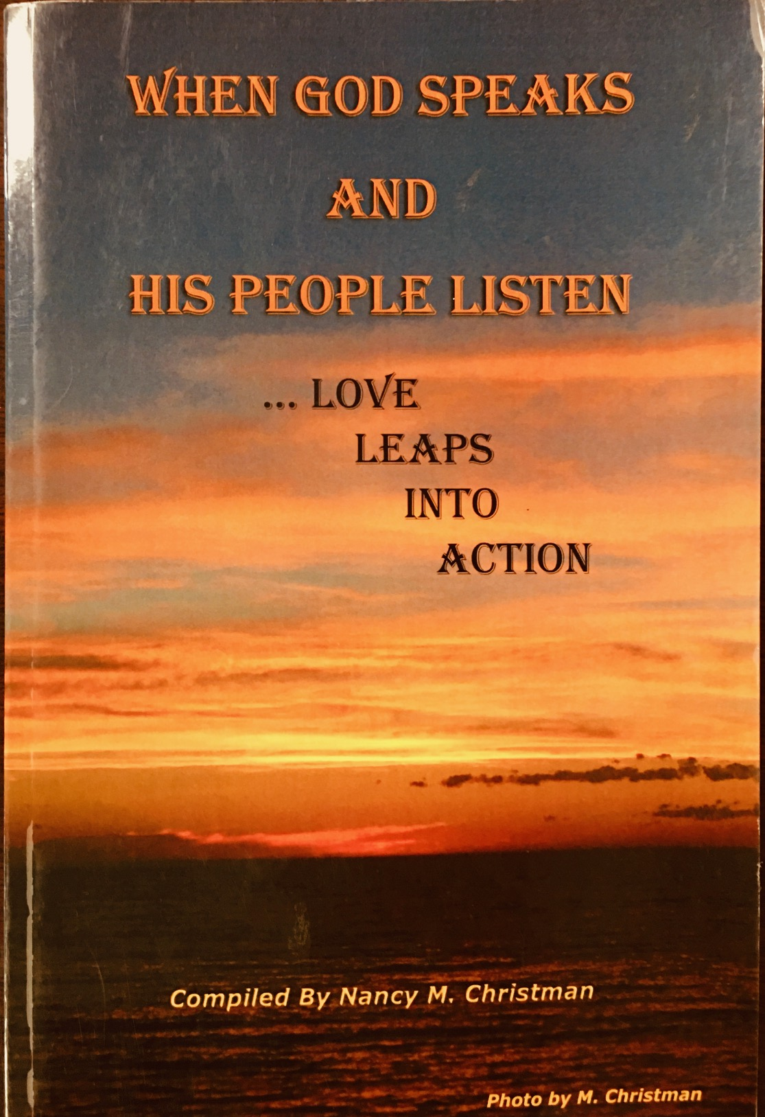 Image for When God Speaks and His People Listen . . . Love Leaps Into Action