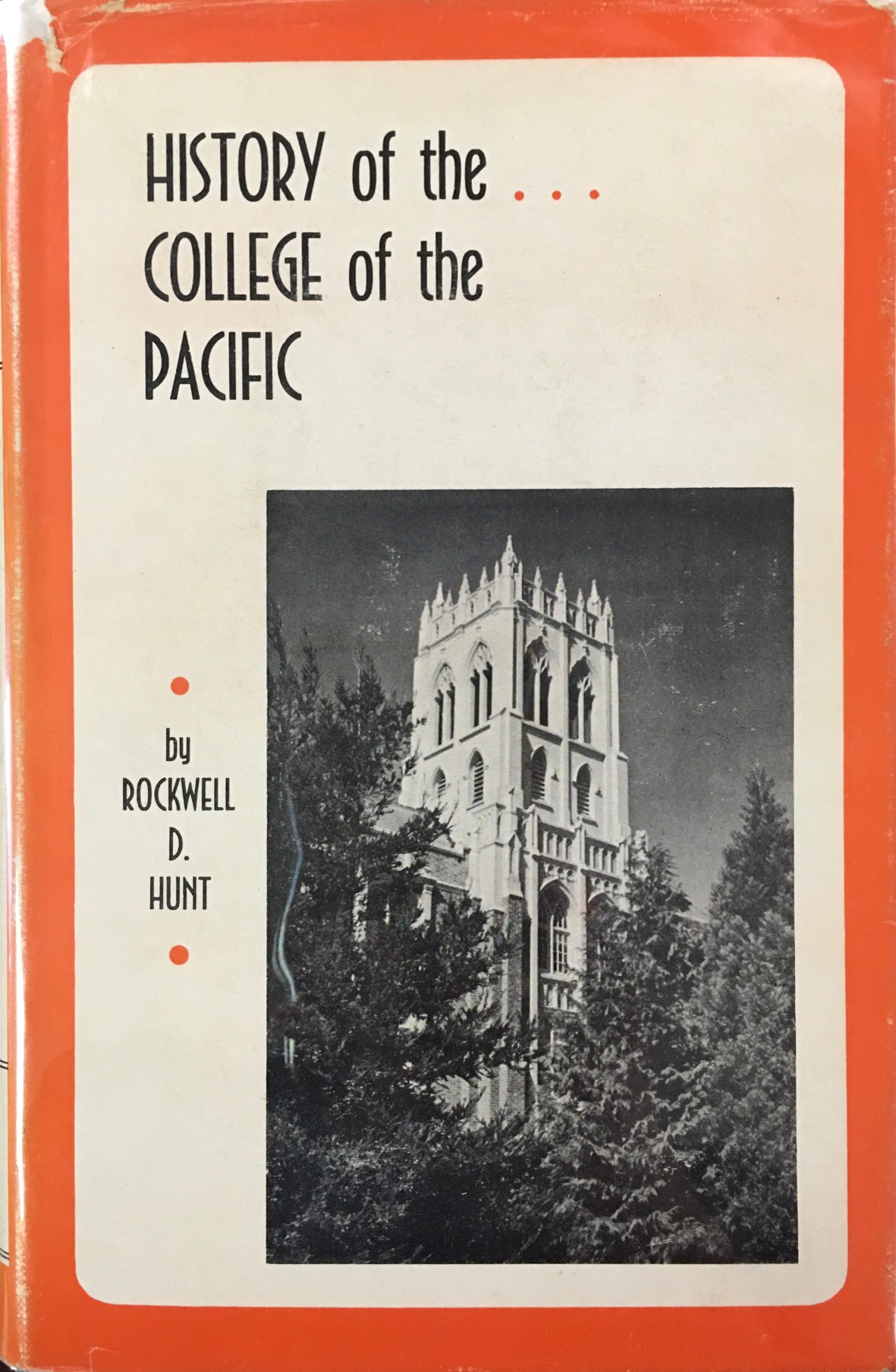 Image for History of the College of the Pacific 1851-1951: Written in commemoration of the one hundredth anniversary of its founding