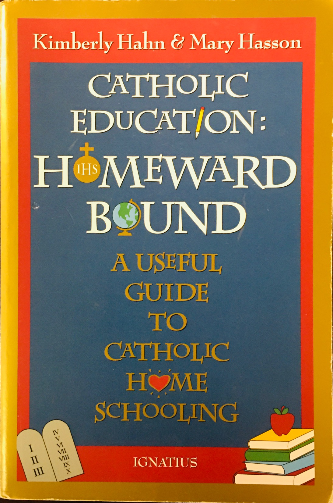 Image for Catholic Education: Homeward Bound : A Useful Guide to Catholic Home Schooling
