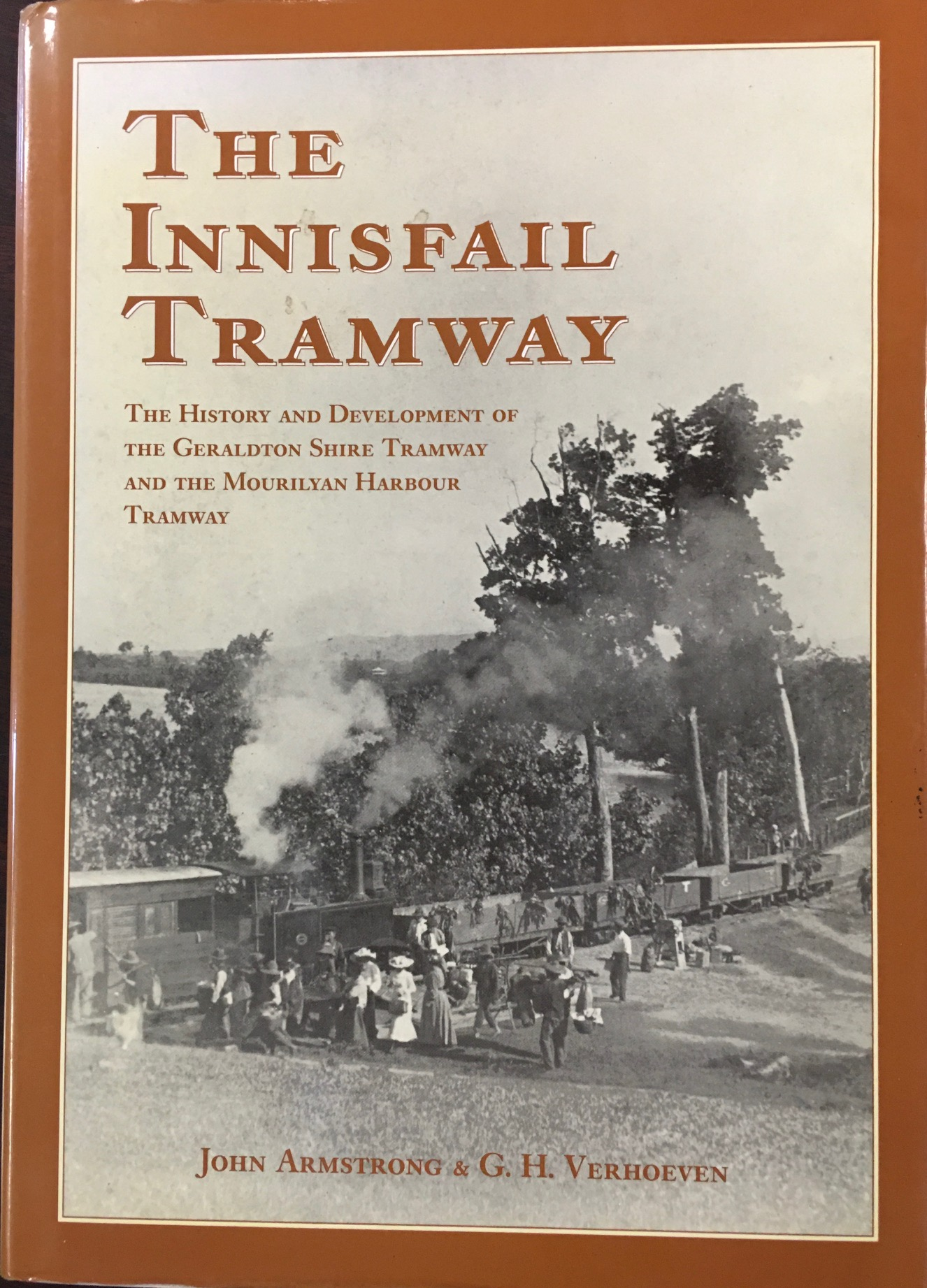Image for The Innisfail Tramway: The story of the history and development of the Geraldton Shire Tramway and the MourilyanTtramway of North Queensland