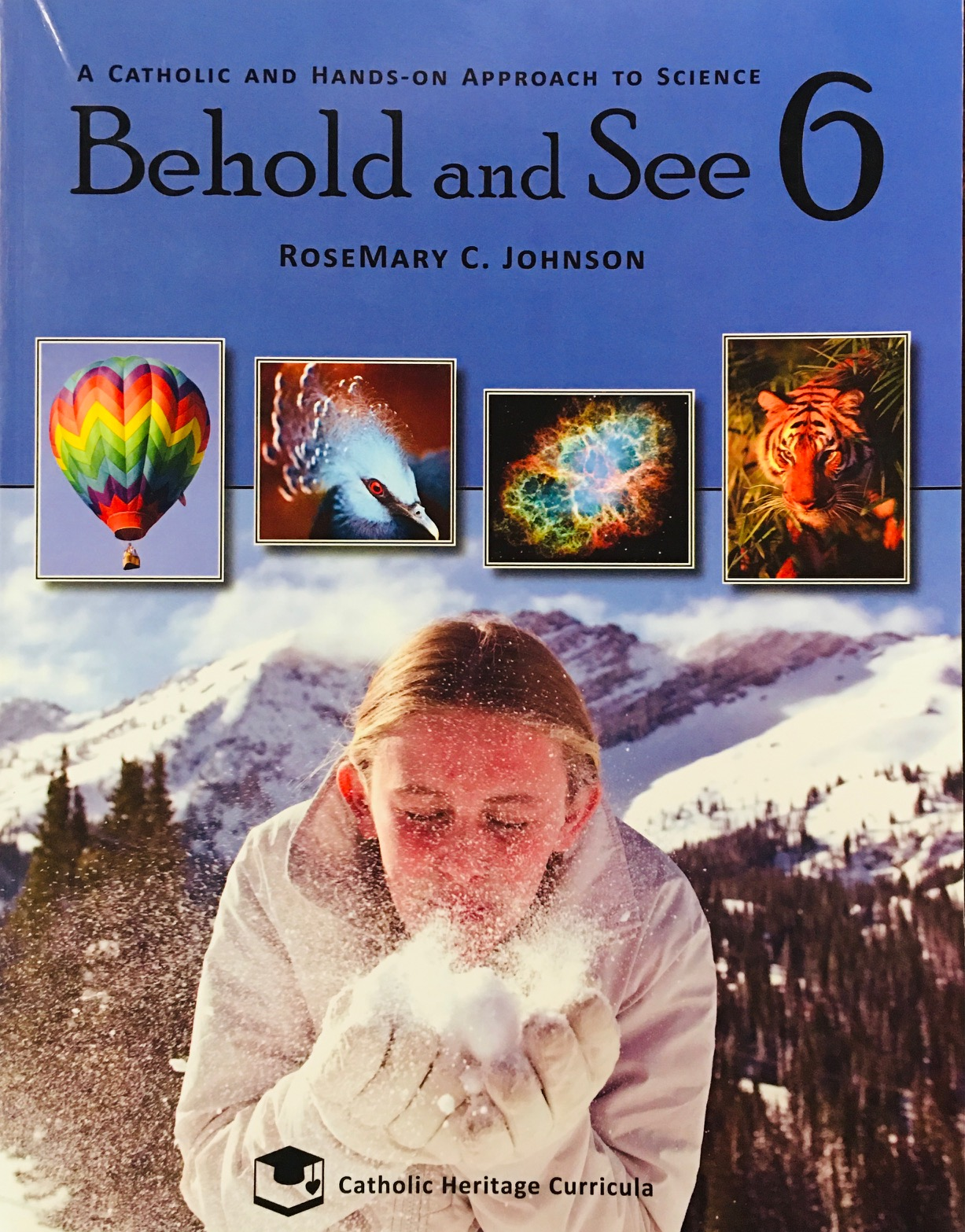 Image for Behold and See 6: A Catholic and Hands-on Approach to Science