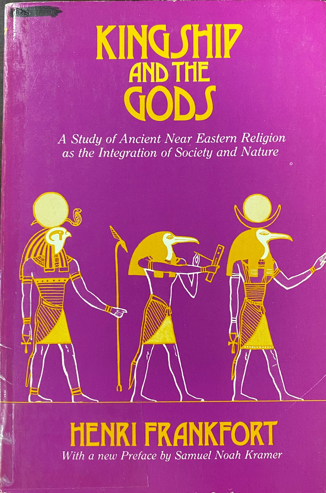 Image for Kingship and the Gods: A Study of Ancient Near Eastern Religion as the Integration of Society and Nature (Oriental Institute Essays)