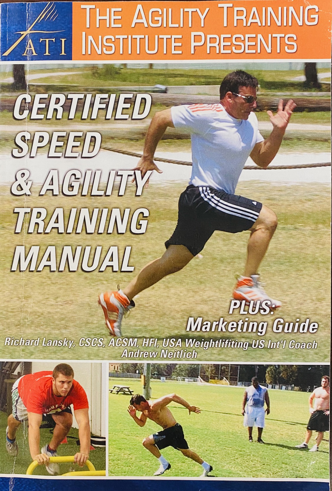 Image for The Agility Training Institute Presents.... The Certified Speed and Agility Trainer's Manual - Plus Marketing Guide