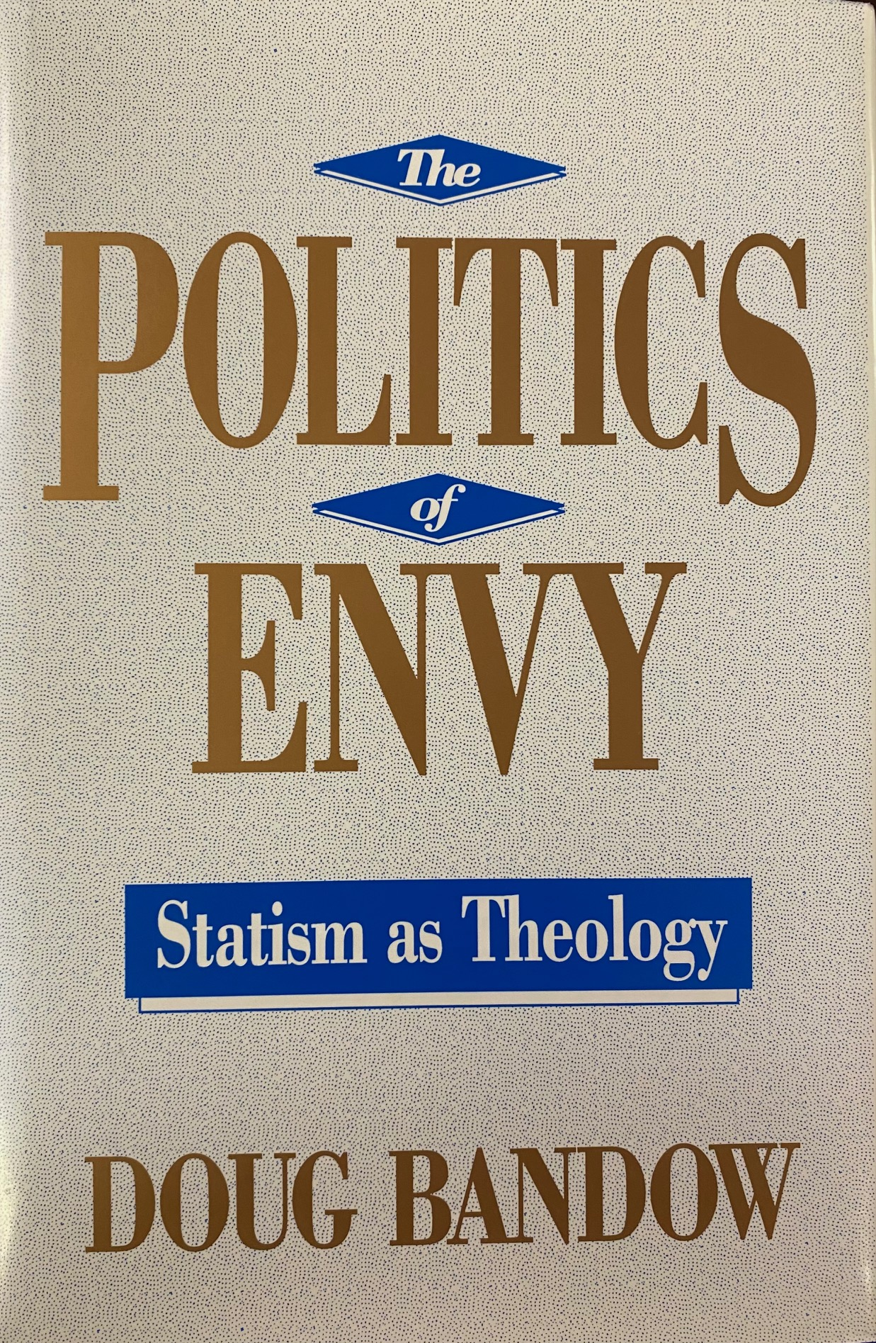 Image for The Politics of Envy: Statism as Theology