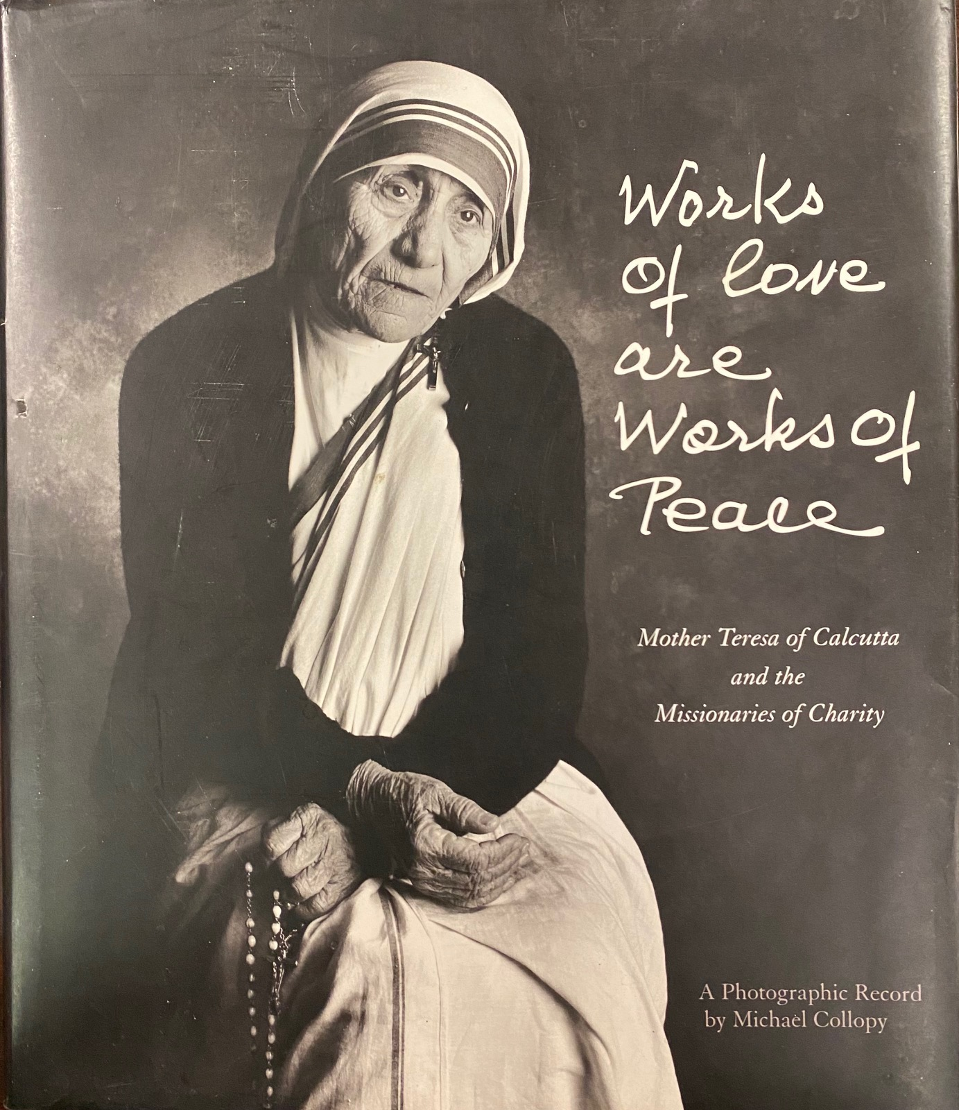 Image for Works of Love Are Works of Peace: Mother Teresa and the Missionaries of Charity
