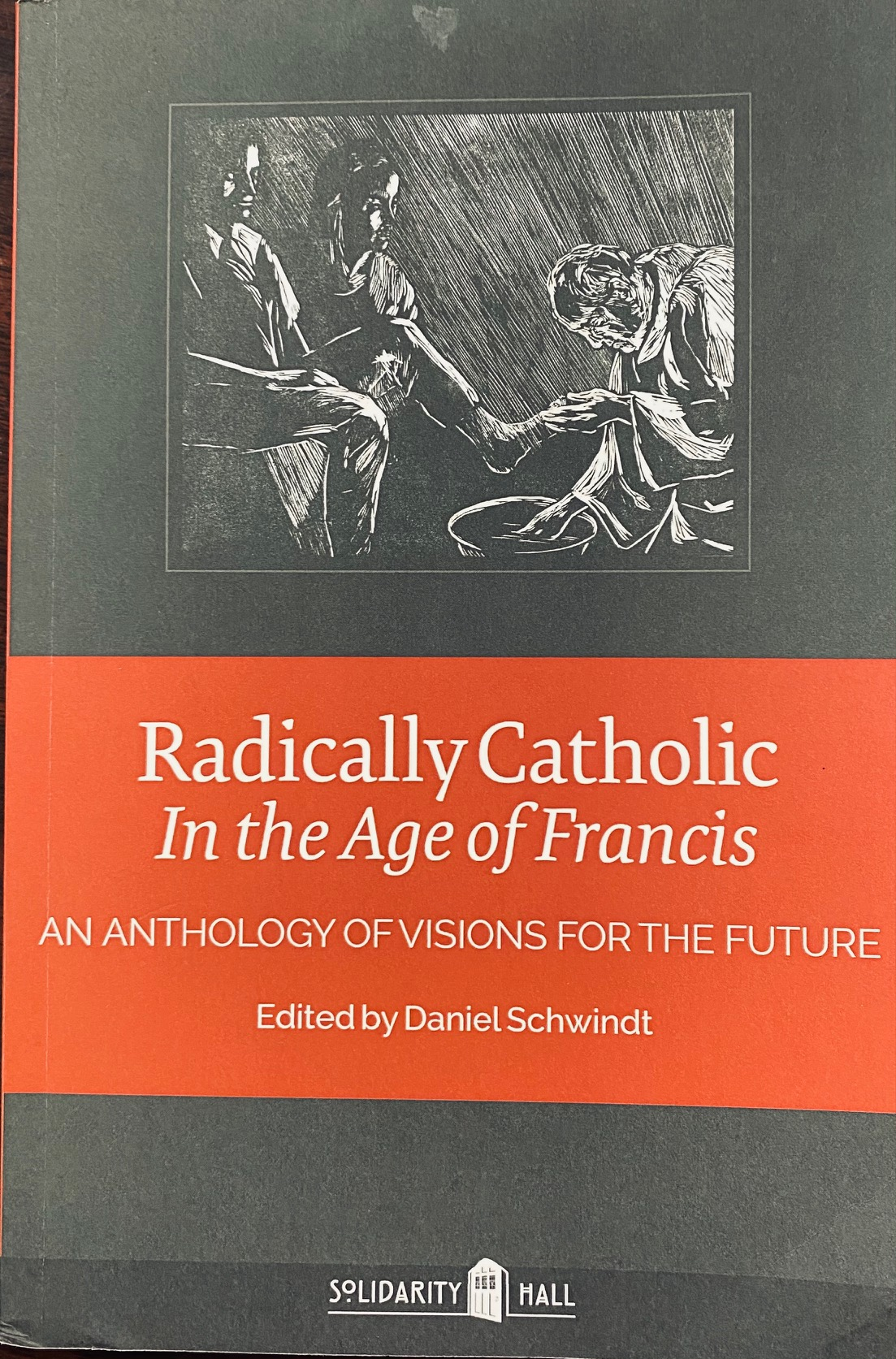 Image for Radically Catholic In the Age of Francis: An Anthology of Visions for the Future