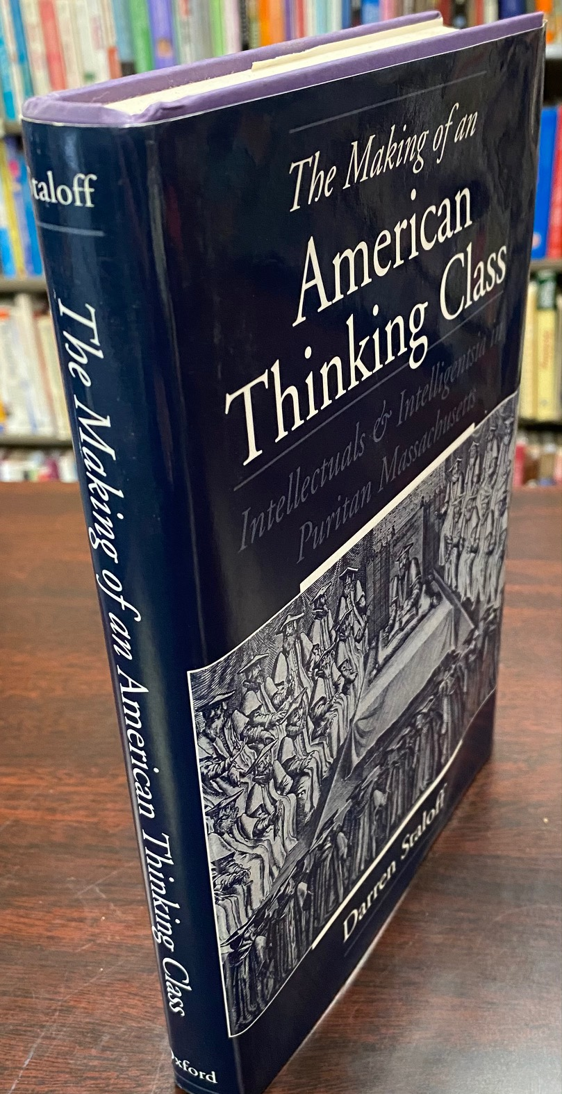 Image for The Making of an American Thinking Class: Intellectuals and Intelligentsia in Puritan Massachusetts