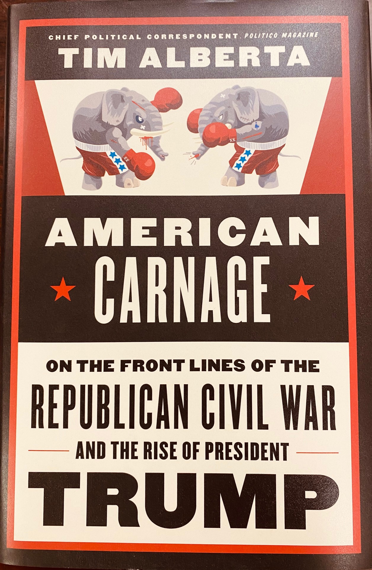 Image for American Carnage: On the Front Lines of the Republican Civil War and the Rise of President Trump