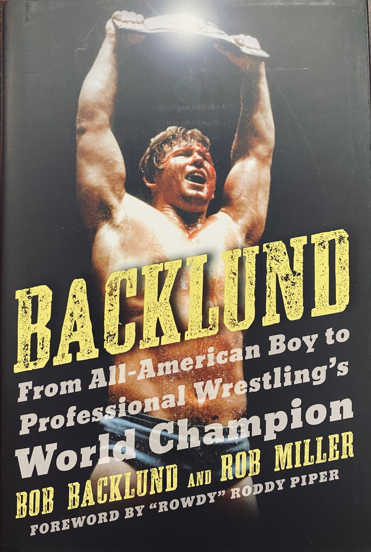 Image for Backlund: From All-American Boy to Professional Wrestling's World Champion