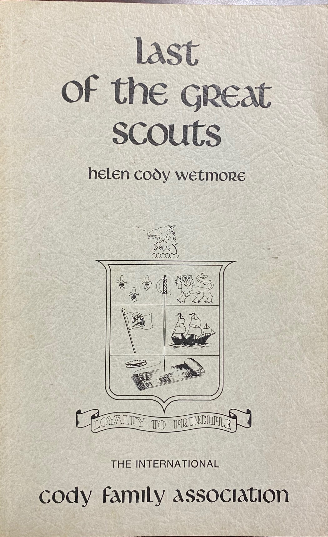 Image for Last of the Great Scouts: The Life Story of Col. William F. Cody [Buffalo Bill] as told by his sister, Helen Cody Wetmore