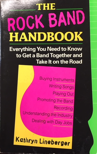 Image for Rock Band Handbook: Everything you Need to Know to Get a Band Together and Take It on the Road