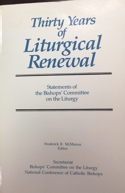 Image for Thirty Years of Liturgical Renewal: Statements of the Bishops' Committee on the Liturgy